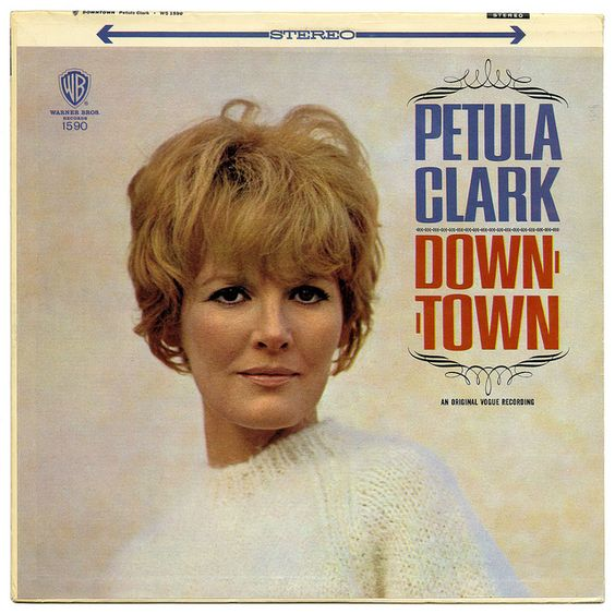 Downtown, Petula Clark. I actually have this record, and I listen to it quite often.