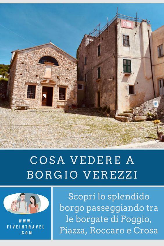 Cosa vedre a Borgio Verezzi | Scopri lo splendido borgo passeggiando tra le borgate di Poggio, Piazza, Roccaro e Crosa