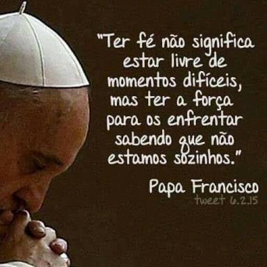 Resultado de imagem para frases do papa francisco