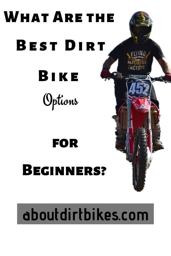 What Is The Best Dirt Bike For Beginners Getting The Right Dirt