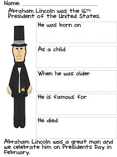 This activity incorporates social studies and literacy because it has children research about Abraham Lincoln and then fill in the boxes with the information they read about. This writing activity can be used to help the students learn more about the past presidents. They can fill out these worksheets for certain presidents they're learning about and then create a little booklet in order from the 1st president and so on.