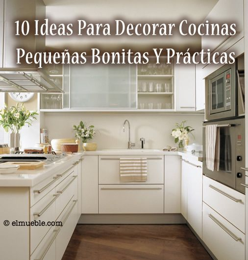 10 ideas para decorar cocinas pequenas bonitas y practicas for Decoracion de cocinas integrales