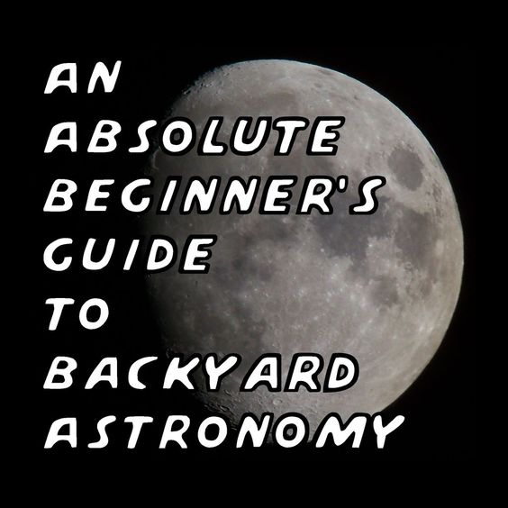 how to get started in amateur astronomy national forest how to get