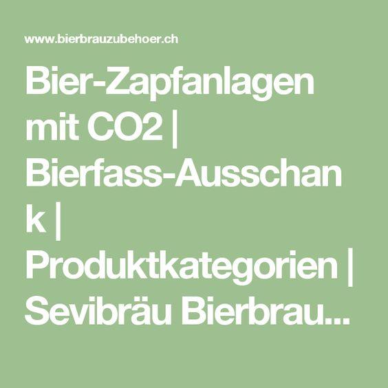 Bier-Zapfanlagen mit CO2 | Bierfass-Ausschank | Produktkategorien | Sevibräu Bierbrauzubehör Online-Shop