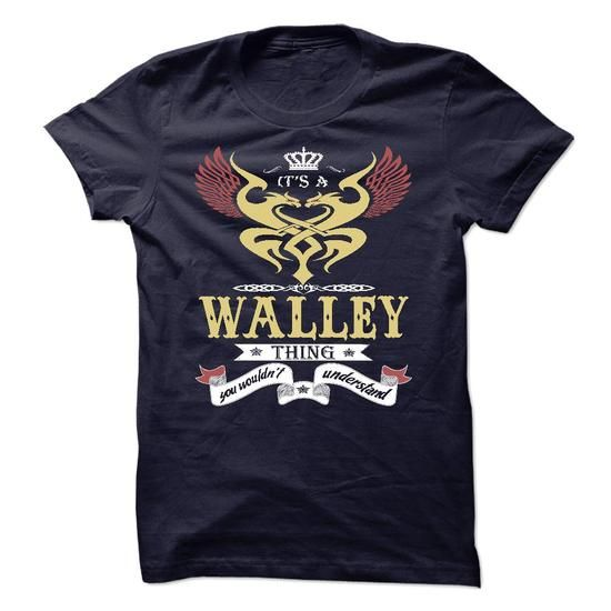 its a WALLEY Thing You Wouldnt Understand  - T Shirt, H - #under armour hoodie #sweater refashion. LIMITED TIME PRICE => https://www.sunfrog.com/Names/its-a-WALLEY-Thing-You-Wouldnt-Understand--T-Shirt-Hoodie-Hoodies-YearName-Birthday-48745637-Guys.html?68278