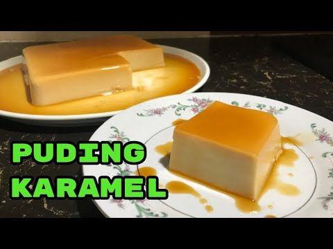 Resepi Puding Karamel Tanpa Telur Tanpa Kukus Sukatan Cawan Youtube Di 2020 Puding Karamel Resep Telur
