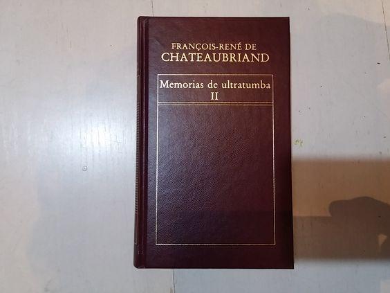 Memorias de ultratumba, I-II/ François de Chateaubriand ; [traducción y prólogo de Jesús García Tolsá]