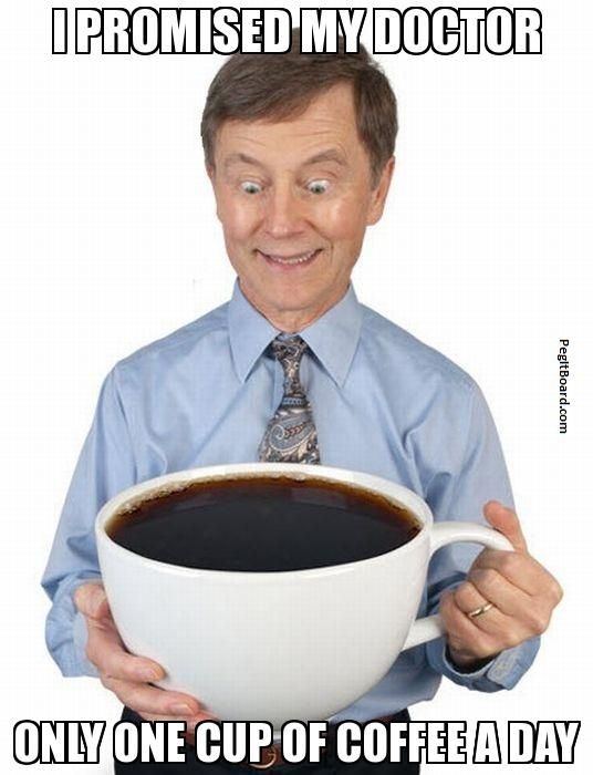 I PROMISED MY DOCTOR ONLY ONE CUP OF COFFEE A DAY. Who needs a coffee NOW? Be sure to visit and LIKE our Facebook page at https://www.facebook.com/CoffeeCoffeeNOW