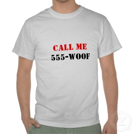Call ME 555-woof Tee Shirts
