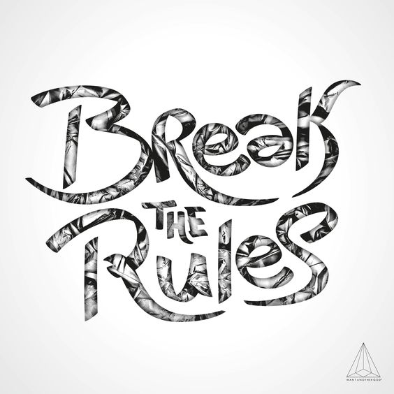 - Break the Rules (isolated) - by Want Another God #Creation #Type #Idea #Mywork #font #break #typography #typographie