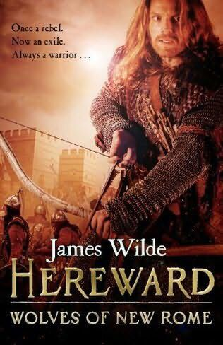 James Wilde - Hereward The Wolves Of New Rome