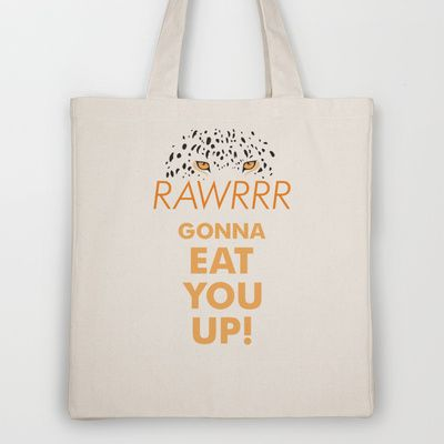 RAWRRR! Gonna Eat You Up! Tote Bag by Ornaart - $18.00