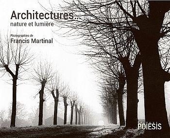 Nature Et Lumiere architecturesnature et lumière » : francis martinal aux éditions