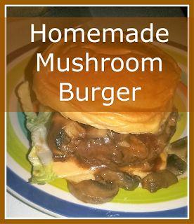 Rusty2rusty's Chatter: Homemade Mushroom Burger