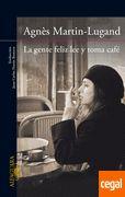 La gente feliz lee y toma cafe Martin-Lugand, Agnès http://www.centrallibrera.com/index.php/catalog/product/view/id/89901