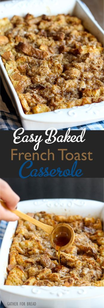 Easy Baked French Toast Casserole ~ Quick family favorite. Make the night before and it's ready to pop in the oven. Everyone looks forward to this amazing dish! | gatherforbread.com
