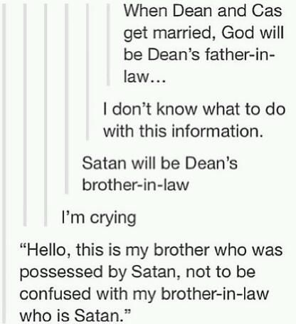 Which means all angels will be his brother in laws, and all demons will be his nephews...