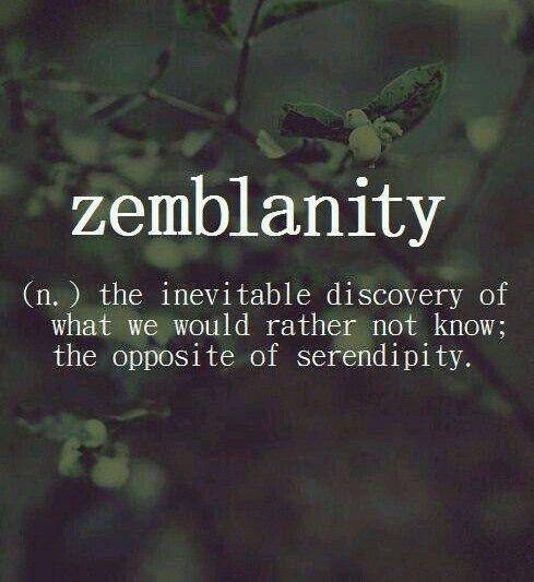 zemblanity • ignorance is bliss