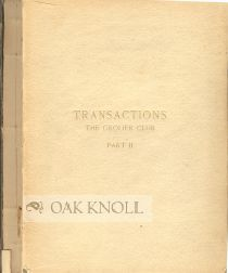 TRANSACTIONS OF THE GROLIER CLUB OF THE CITY OF NEW YORK PART II (1885-1894).