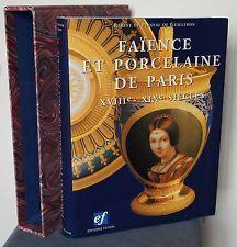 Faience et porcelaine de Paris XVIIIe-XIXe siecles. Plinval de Guillebon