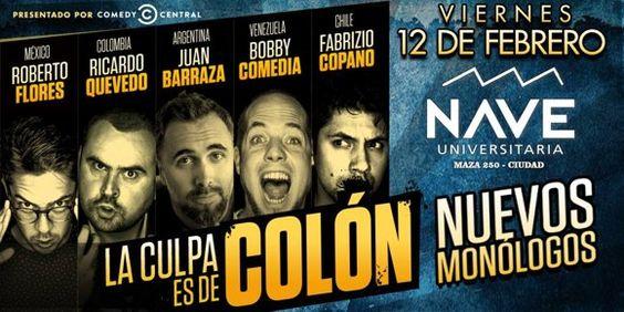 La Culpa es de Colón - Stand Up ¡La culpa es de Colón llega con un nuevo integrante estrella, Juan Barraza - Stand Up Comedy! VIE 12/02 | 21.30HS | SALA ROJA  Lugar : Nave Unive... http://sientemendoza.com/events/la-culpa-es-de-colon-stand-up/