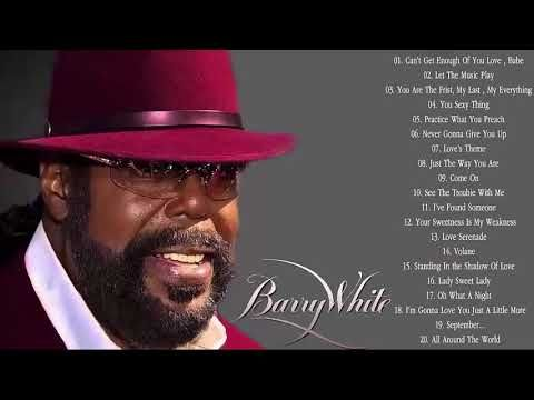 Barry White Greatest Hits Barry White Top Songs Ever Youtube