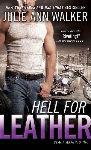 Hell for Leather: Black Knights Inc. by Julie Ann Walker, http://www.amazon.com/dp/B00G2ES8JI/ref=cm_sw_r_pi_dp_j4wAtb0F3E109