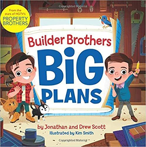 Amazon Com Builder Brothers Big Plans 9780062846624 Drew Scott Jonathan Scott Kim Smith Books Drew Scott Happy Books Property Brothers