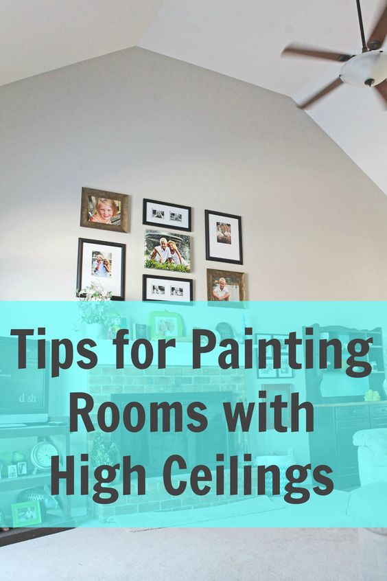 How To Paint Ceilings And High Ceilings On Pinterest