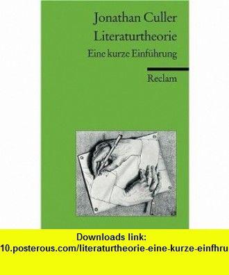 Literaturtheorie. Eine kurze Einf�hrung. (9783150181669) Jonathan Culler , ISBN-10: 3150181666  , ISBN-13: 978-3150181669 ,  , tutorials , pdf , ebook , torrent , downloads , rapidshare , filesonic , hotfile , megaupload , fileserve
