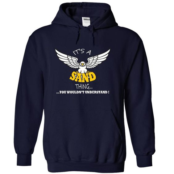 Its a Sand Thing, You Wouldnt Understand !! Name, Hoodie, t shirt, hoodies