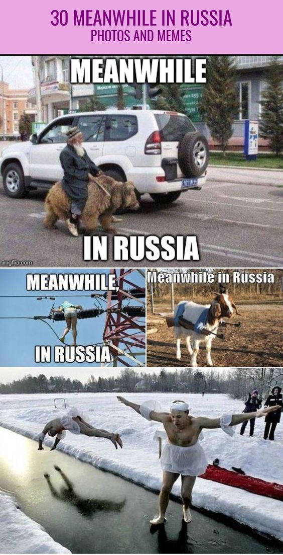 30 Meanwhile in Russia Photos and Memes