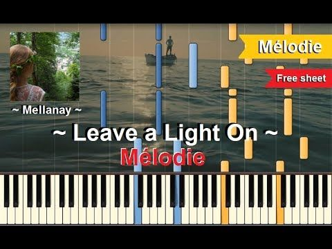 Leave A Light On Melodie Youtube En 2020 Piano Apprentissage Tuto