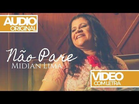 Nao Pare Midian Lima Audio Original Com Letra Youtube