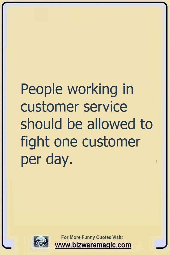 Funny Customer Service Quotes : funny, customer, service, quotes, Funny, Quotes, Bizwaremagic, People, Quotes,, Funny,, Customer, Service