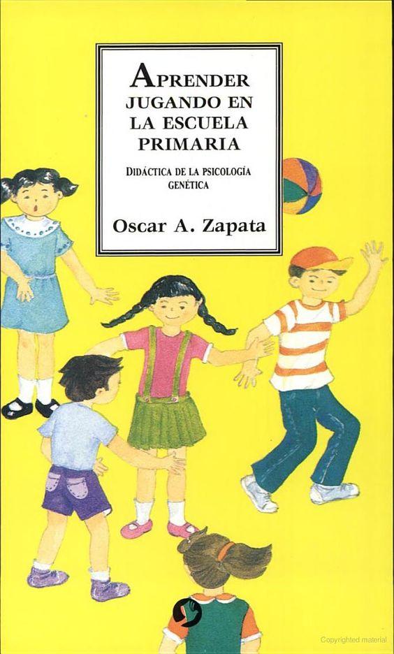Aprender jugando en la escuela primaria: didáctica de la psicología genética - Oscar A. Zapata - Google Books