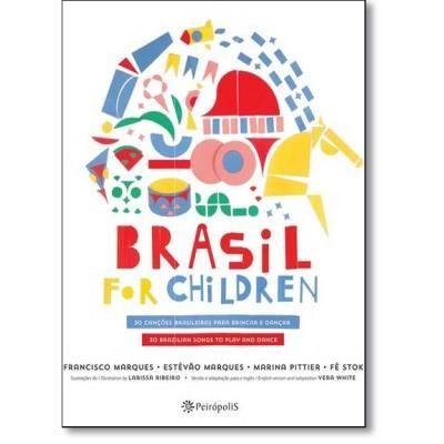 Brasil for Children: 30 Canções Brasileiras Para Brincar e Dançar
