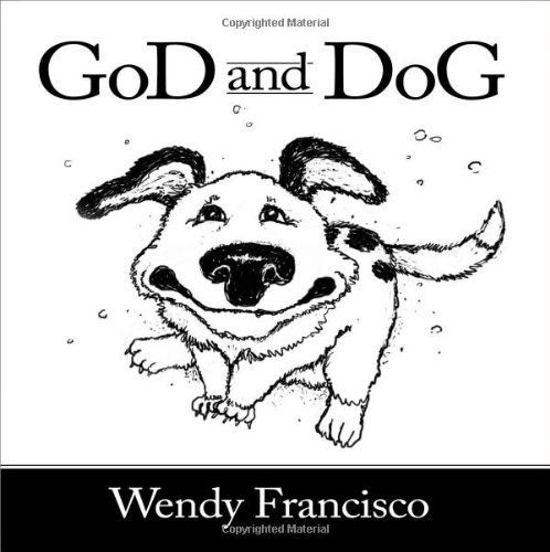 GoD and DoG by Wendy Francisco, http://www.amazon.com/dp/B005K5DD0E/ref=cm_sw_r_pi_dp_w8Klsb0DRRYPN