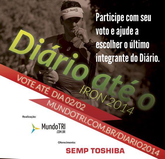 Vote no último integrante do Diário até o Iron 2014  http://goo.gl/wcl4ua
