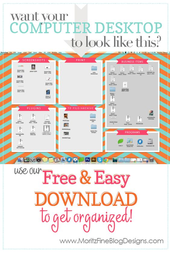 5 minutes & I had my whole desktop organized! | simple & easy organization | free download | organize your life | www.MoritzFineBlogDesigns.com