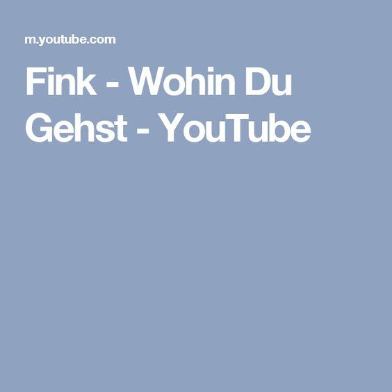Fink - Wohin Du Gehst - YouTube