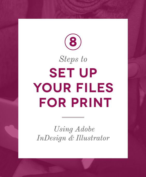 How To Set Up Your Files For Print Using Adobe InDesign and Illustrator