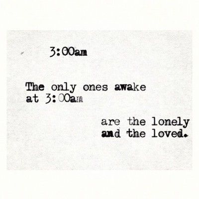 The Only Ones Awake At 3:00am...