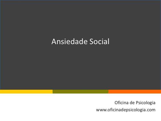 """""""Fobia social"""" de Oficina de Psicologia. Veja o artigo completo em http://www.slideshare.net/OFICINA2008/fobia-social"""