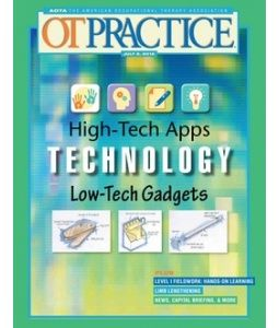 OT Practice July 2 Issue http://www.aota.org/Pubs/OTP.aspx