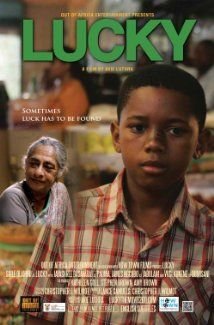 Lucky (2011):  After a ten year old South African orphan leaves his Zulu village for the city, he finds no one will help him except an Indian woman who doesn't speak his language.