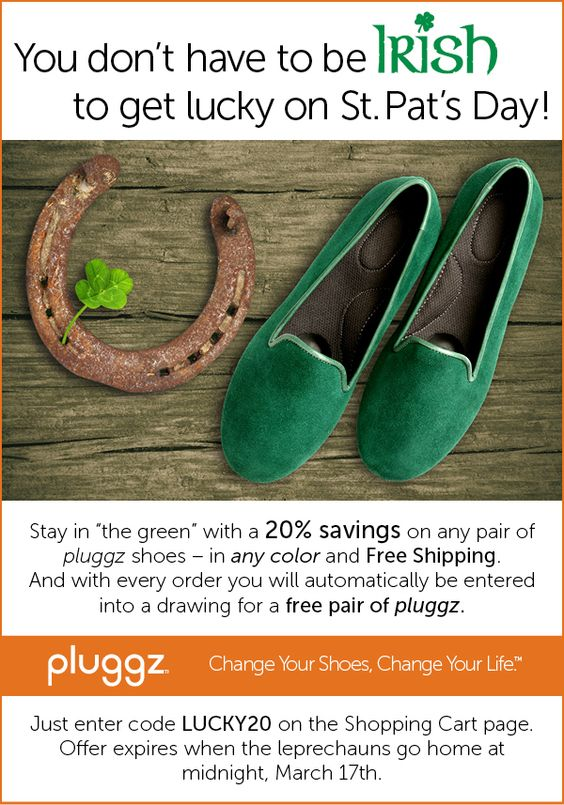...BUT, with #pluggz, you don't need to be Irish to have luck on St. Pat's Day.  We're offering the special of the century:  20 percent off AND free shipping AND you'll automatically be entered in a drawing to win a pair of pluggz.  Hurry up, though--leprechauns go home at midnight on March 17. To see our collection, please visit:  www.pluggz.com