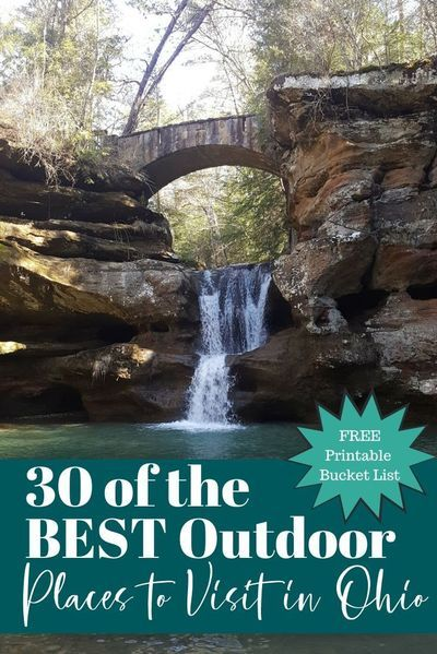 30 Of The Best Outdoor Places To Visit In Ohio Printable Bucket List Places To Visit Ohio State Parks Ohio Travel