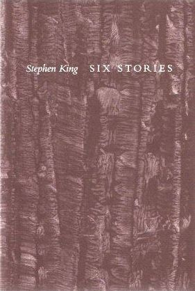 """Six Stories"" is a short story collection by Stephen King, published in 1997 by Philtrum Press. It is limited to 1100 copies, which are signed and numbered."