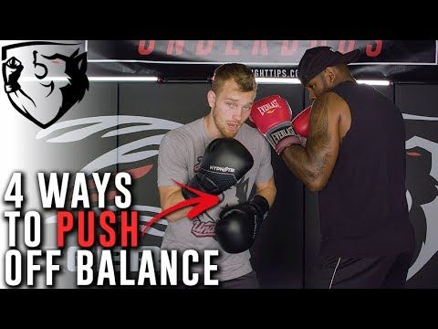 4 Ways To Push Your Opponent Off Balance For Boxing Mma Muay Thai Youtube In 2020 Home Boxing Workout Self Defense Techniques Self Defense Tips